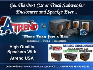 Custom Subwoofer and Speaker Boxes for Trucks and Cars - AtrendUSA