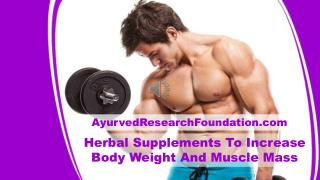 Herbal Supplements To Increase Body Weight And Muscle Mass