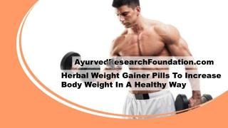 Herbal Weight Gainer Pills To Increase Body Weight In A Healthy Way