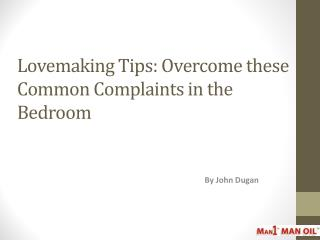 Lovemaking Tips: Overcome these Common Complaints in the Bedroom