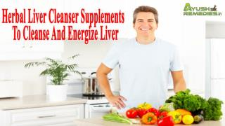 Herbal Liver Cleanser Supplements To Cleanse And Energize Liver