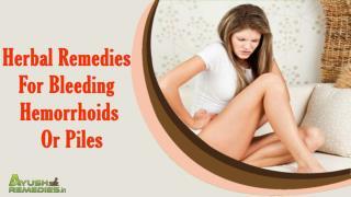 Herbal Remedies For Bleeding Hemorrhoids Or Piles