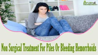 Non Surgical Treatment For Piles Or Bleeding Hemorrhoids