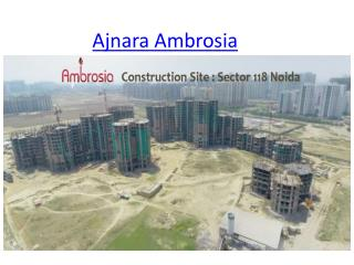 Ajnara Group- Ajnara Ambrosia In Noida Sector 118 .