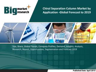 The global chiral separation chromatography columns market is estimated to grow at a CAGR of 5.2% from 2014 to 2019
