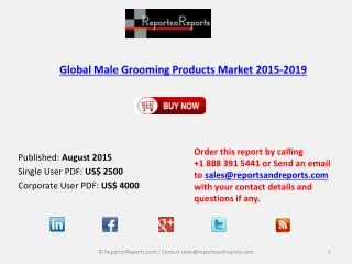 Global Male Grooming Products Market 2015-2019