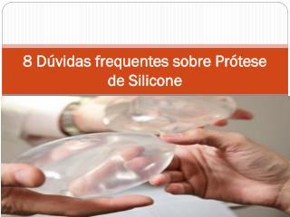 8 Dúvidas frequentes sobre Prótese de Silicone