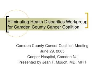 Eliminating Health Disparities Workgroup  for Camden County Cancer Coalition