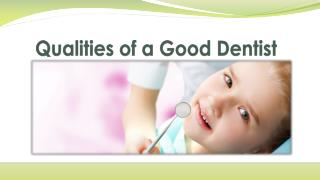 Qualities of a Good Dentist