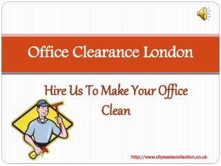 Affordable Office Clearance in London By Trained Professionals