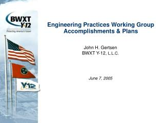 Engineering Practices Working Group Accomplishments  Plans