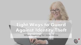 Eight Ways To Guard Against Identity Theft When Applying For A Job Online