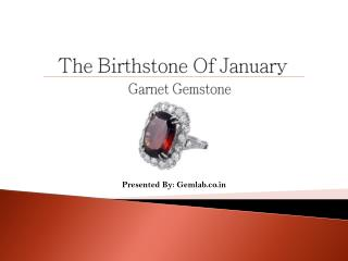 The Birthstone Of January- Garnet