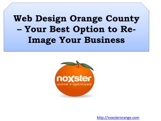 Web Design Orange County – Your Best Option to Re-Image Your Business