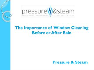 The Importance of Window Cleaning Before or After Rain