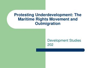 Protesting Underdevelopment: The Maritime Rights Movement and Outmigration