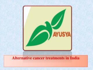 Alternative cancer treatments in India