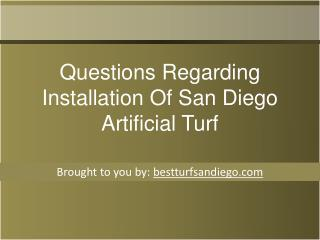 Questions Regarding Installation Of San Diego Artificial Turf