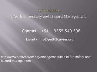 B.Sc In Fire-safety and Hazard Management @8527271018