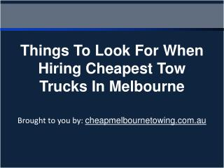 Things To Look For When Hiring Cheapest Tow Trucks In Melbourne