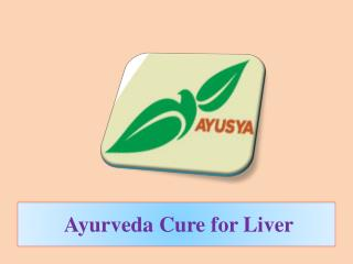 Ayurveda Cure for Liver