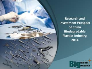 Research and Investment Prospect of China Biodegradable Plastics Industry, 2014