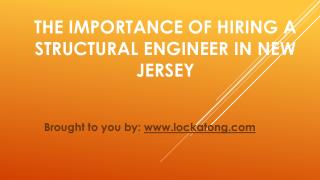 The Importance Of Hiring A Structural Engineer In New Jersey