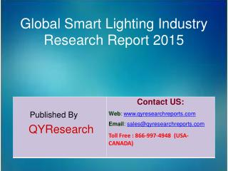 Global Smart Lighting Industry 2015 Market Analysis, Forecasts, Research, Shares, Insights, Growth, Overview and Applica