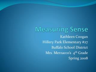 Measuring Sense