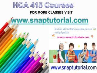 HCA 415 Courses/sanptutorial