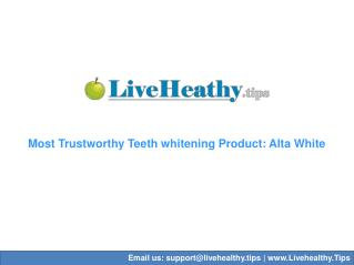 Most Trustworthy Teeth whitening Product: Alta White