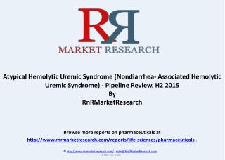 Atypical Hemolytic Uremic Syndrome Pipeline Review, H2 2015