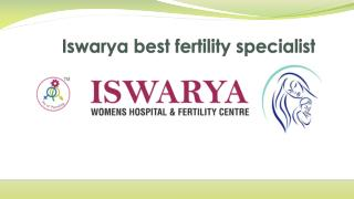 Iswarya best fertility specialist