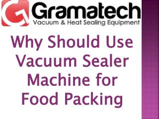 Why Should Use Vacuum Sealer Machine for Food Packing?
