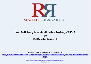 Iron Deficiency Anemia Overview and Pipeline Review, H2 2015