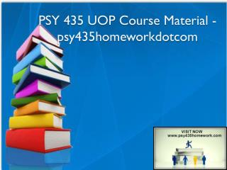 PSY 435 UOP Course Material - psy435homeworkdotcom