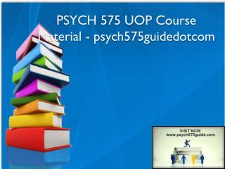 PSYCH 575 UOP Course Material - psych575guidedotcom