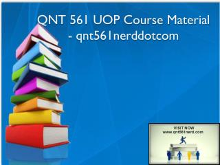 QNT 561 UOP Course Material - qnt561nerddotcom