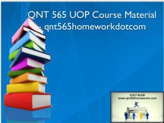 QNT 565 UOP Course Material - qnt565homeworkdotcom