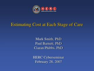 Estimating Cost at Each Stage of Care