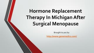 Hormone Replacement Therapy In Michigan After Surgical Menopause