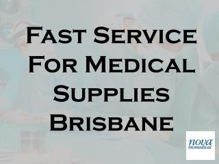 Fast Service For Medical Supplies Brisbane
