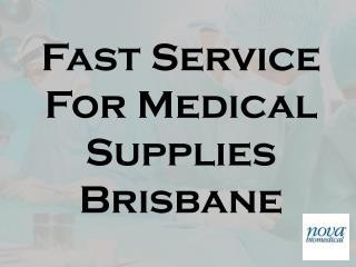 Fast Service For Medical Supplies Brisbane