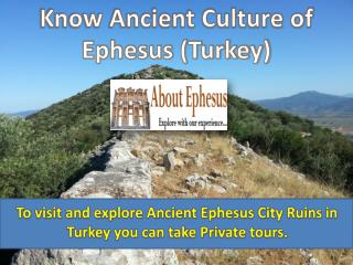Know Ancient Culture of Ephesus (Turkey)