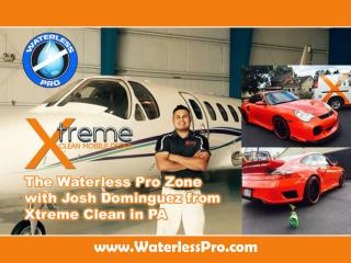 Pearl WaterlessPro-with Josh Dominguez from Xtreme Clean in PA