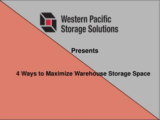 4 Ways to Maximize Warehouse Storage Space