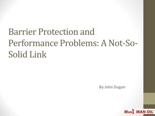 Barrier Protection and Performance Problems: A Not-So-Solid Link
