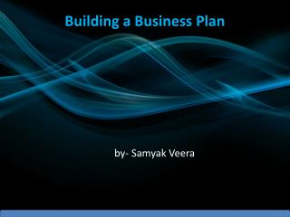 Samyak Veera - Building Business Plan