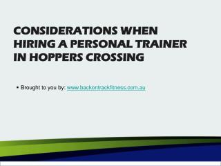 CONSIDERATIONS WHEN HIRING A PERSONAL TRAINER IN HOPPERS CROSSING