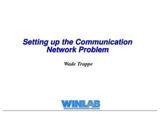 Setting up the Communication Network Problem
